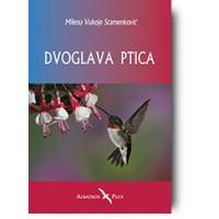 """""""Dvoglava ptica"""" - Milena Vukoje Stamenković"""
