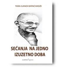 Sećanja na jedno izuzetno doba - Tara Gandi Batačardži