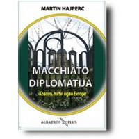 """""""Machiato diplomatija"""" - Martin Hajperc"""