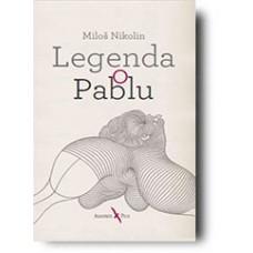 Legenda o Pablu - Miloš Nikolin