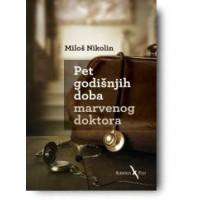 Pet godišnjih doba marvenog doktora - Miloš Nikolin