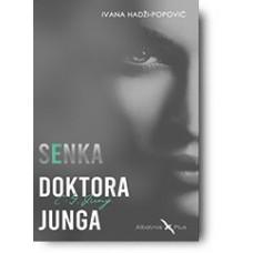 """""""Senka doktora Junga"""" - Ivana Hadži Popović"""