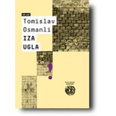"""Iza ugla"" - Tomislav Osmanli"