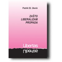"""Zašto liberalizam propada"" - Patrik Dž. Denin"