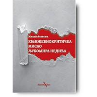 """""""Književnokritička misao Ljubomira Nedića"""" - Milan Aleksić"""
