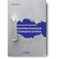 """""""Magični realizam Slobodana Džunića"""" - Danijela Kostadinović"""