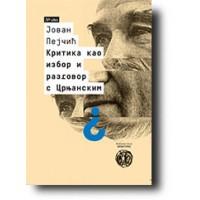 Kritika kao izbor i razgovor s Crnjanskim - Jovan Pejčić