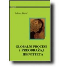 Globalni procesi i identitet preobražaja - Jelena Đurić