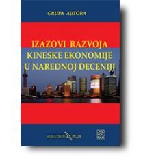 Izazovi razvoja kineske ekonomije u narednoj deceniji - Grupa autora