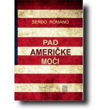 Pad američke moći - Serđo Romano