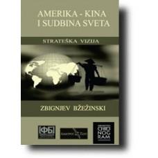 Amerika - Kina i sudbina sveta - Zbignjev Bžežinski