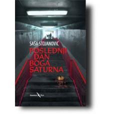 Poslednji dan boga Saturna - Saša Stojanović