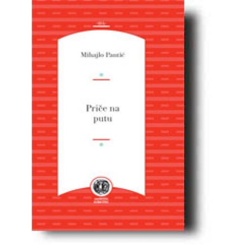 Priče na putu Autor: Mihajlo Pantić